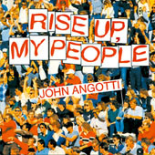 RISE UP, MY PEOPLE by John Angotti