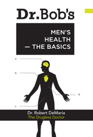 Dr. Bob's Men's Health-The Basics