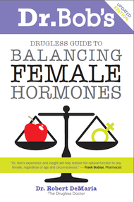 Dr. Bob's Drugless Guide to Balancing Female Hormones-PDF (Rev. 2013)