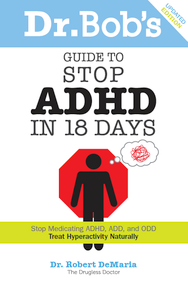 Dr. Bob's Guide to Stop ADHD in 18 Days-PDF (Rev. 2013)