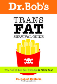 Dr. Bob's Trans Fat Survival Guide-PDF