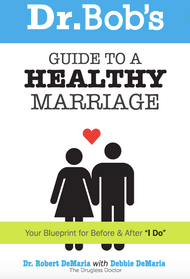 Dr. Bob's Guide to a Healthy Marriage