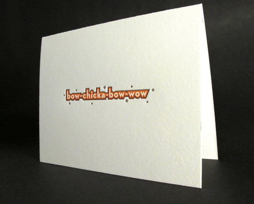 Bow-Chicka-Bow-Wow - Letterpress Love Card