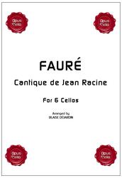 Gabriel FAURE, Cantique de Jean Racine for 6 Cellos