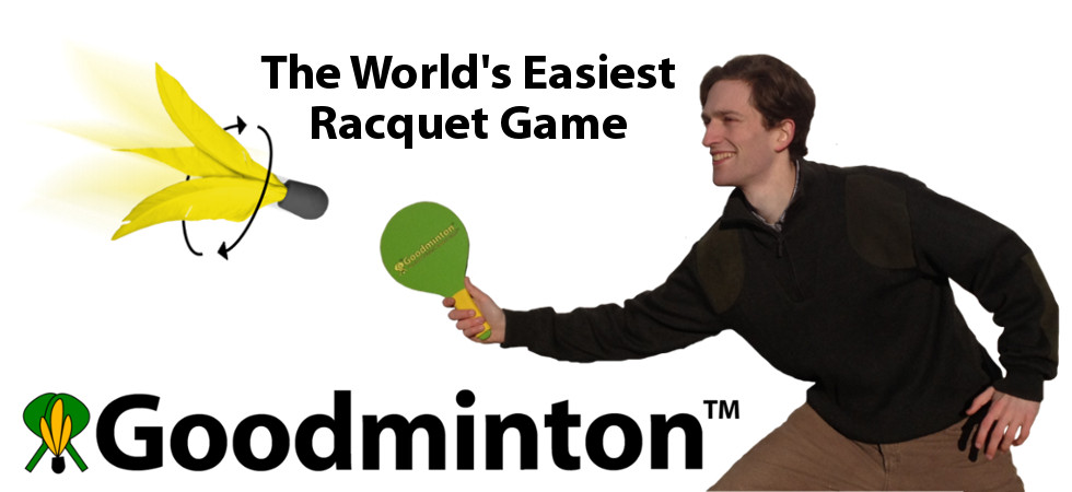 Goodminton; The World's Easiest Racquet Game