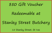$50 Gift Voucher for Stanley Street Butchery