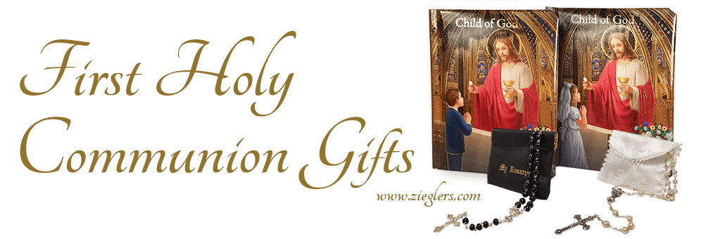 Catholic First Holy Communion Gifts and Gift Ideas For Girls and Boys souveniers at Zieglers Catholic Art and Gift store