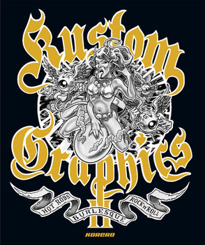 Kustom Graphics II: Hot Rods, Burlesque and Rock'n'Roll. Introduction by Art Chantry.