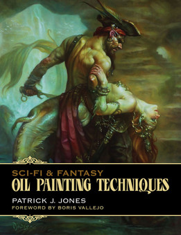 Sci and Fantasy Oil Painting Techniques by Patrick J. Jones. Book published by Korero Press.