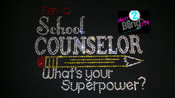 School Counselors What's Your Superpower!