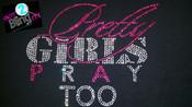 Pretty Girls Pray TOO...