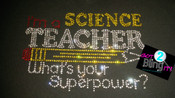 SCIENCE teacher SUPERPOWER?