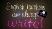 English Teachers Always WRITE!