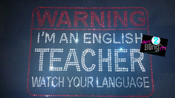 English Teachers WATCH your Language