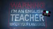 English Teachers WATCH your Language