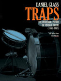 Daniel Glass - TRAPS: The Incredible Story of Vintage Drums