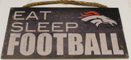 "DENVER BRONCOS - OFFICIAL NFL EAT SLEEP FOOTBALL 6 X 12"" WOODEN SIGN"