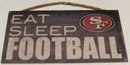 "SAN FRANCISCO 49ERS - OFFICIAL NFL EAT SLEEP FOOTBALL 6 X 12"" WOODEN SIGN"