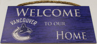 "VANCOUVER CANUCKS OFFICIAL NHL WELCOME TO OUR HOME 6 X 12"" WOODEN SIGN"
