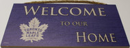 "TORONTO MAPLE LEAFS OFFICIAL NHL WELCOME TO OUR HOME 6 X 12"" WOODEN SIGN"