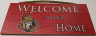 "OTTAWA SENATORS OFFICIAL NHL WELCOME TO OUR HOME 6 X 12"" WOODEN SIGN"