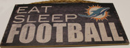 "MIAMI DOLPHINS - OFFICIAL EAT SLEEP FOOTBALL  6 X 12"" WOODEN SIGN"