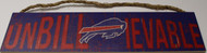 "BUFFALO BILLS - OFFICIAL UNBILLIEVABLE 4 X 16"" WOODEN SIGN"