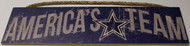 "DALLAS COWBOYS - OFFICIAL AMERICA'S TEAM 4 X 16"" WOODEN SIGN"