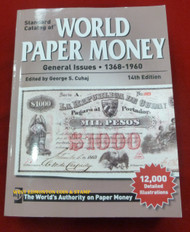 STANDARD CATALOG OF WORLD PAPER MONEY - GENERAL ISSUES - 1368 TO 1960 - 14TH EDITION