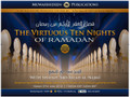 The Virtuous Ten Nights Of Ramadhaan by Shaykh 'Abd Allaah al-Najmee