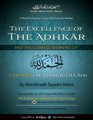 The Excellence of The Adhkaar Part 2 - The Correct Meaning of The Tahmeed (Alhamdulillah) by Abu Mu'adh Taqweem Aslam