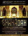 The Shahaadah (Testimony of Faith) Series: Chapter 2 - Chapter 2: The Pillars of The Shahaadah by Abu Hafsah Kashif Khan