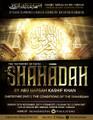 The Shahaadah (Testimony of Faith) Series: Chapter 3 - The Conditions of The Shahaadah by Abu Hafsah Kashif Khan
