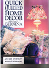 Bernina Quick Quilted Home Decor with your Bernina Book by Jackie Dodson