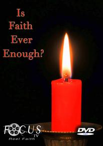 Is Faith Ever Enough