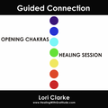 Guided Connection - Opening Chakras Healing Session - 60 minutes MP3