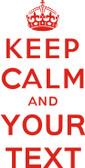 PRINT 'Keep Calm & Your Text'