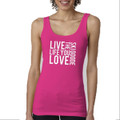 "Tank Top Pink with White ""Live the Life You Love Ski GOODE"""