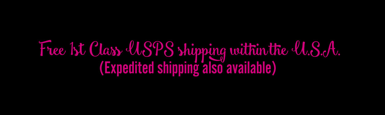 Free 1st Class USPS shipping within the U.S.A. (Expedited shipping also available)