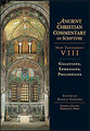 COMMENTARY ON NEW TESTAMENT VOL VIII, GAL, EPH, PHILL Patristic Commentaries