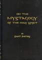 ON THE MYSTAGOGY OF THE HOLY SPIRIT: The Mystical Teaching on the Holy Spirit