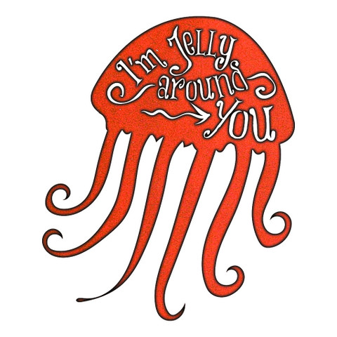 "RUSTIC METAL JELLYFISH ""I'M JELLY AROUND YOU"" SIGN"