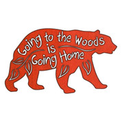 "RUSTIC METAL BEAR ""GOING TO THE WOODS IS GOING HOME"" SIGN"