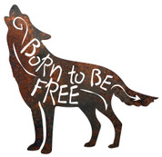 "RUSTIC METAL WOLF ""BORN TO BE FREE"" SIGN"