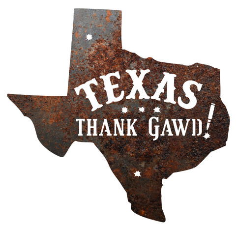 TEXAS THANK GAWD! METAL SIGN