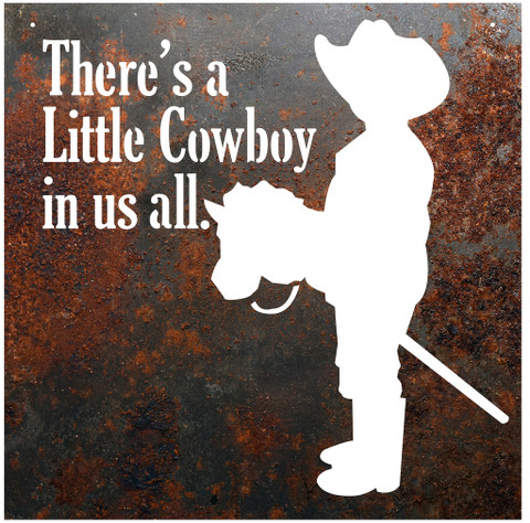 THERE'S A LITTLE COWBOY IN US ALL METAL SIGN