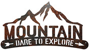 Mountain Dare To Explore is a rustic metal sign