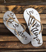 Life is Better in Flip Flops brushed metal sign.