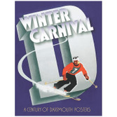 Winter Carnival: A Century of Dartmouth Posters Book by Jay Satterfield