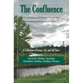Book: The Confluence: Fly-fishing and Friendship...